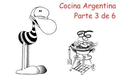 La Cocina Argentina – Parte 3 de 6
