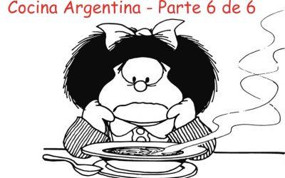 Cocina Argentina – Parte 6 de 6