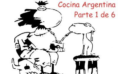 La Cocina Argentina – Parte 1 de 6